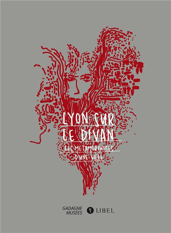 Lyon sur le divan ; les métamorphoses d'une ville