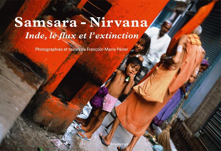 Inde ; Samsara - Nirvana ; le flux et l'extinction