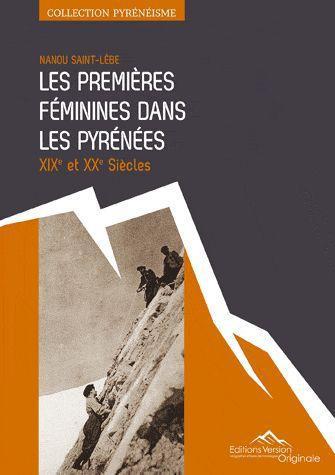 Les premières féminines dans les Pyrénées ; XIX et XX siècle