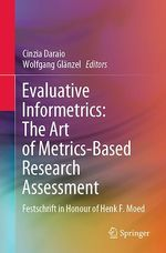 Evaluative Informetrics: The Art of Metrics-Based Research Assessment  - Cinzia Daraio - Wolfgang Glanzel