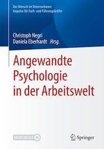 Angewandte Psychologie in der Arbeitswelt  - Christoph Negri - Daniela Eberhardt