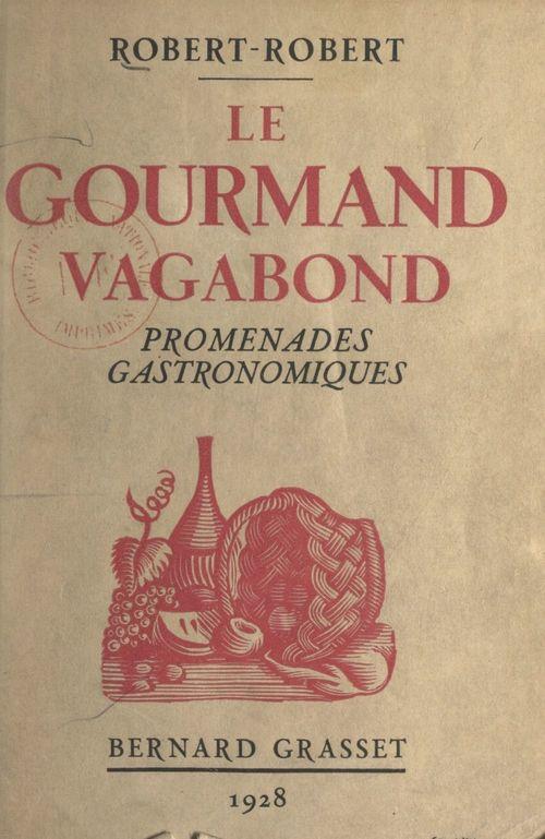 Le gourmand vagabond  - Robert-Robert