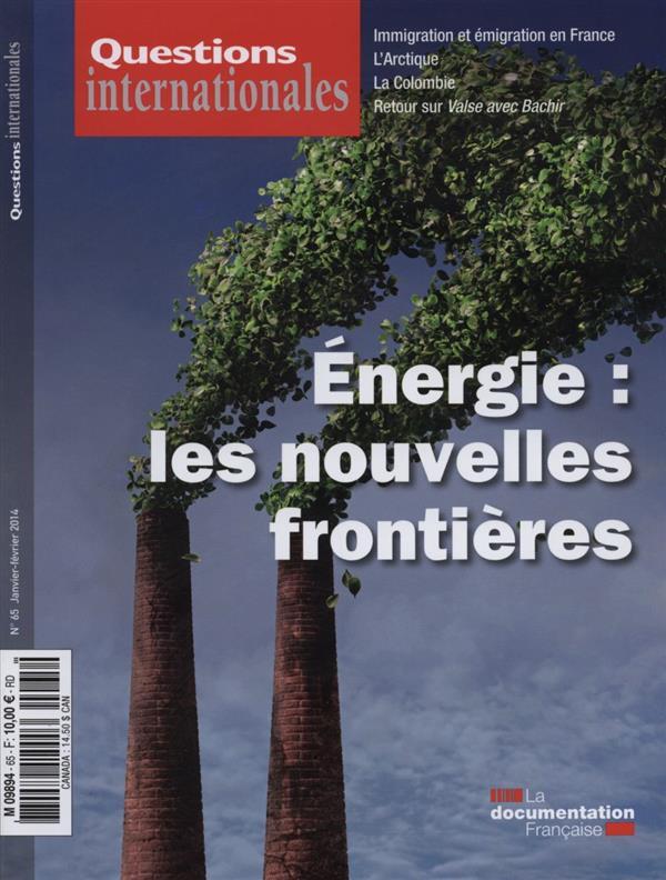 Revue questions internationales t.65; energie : les nouvelles frontieres