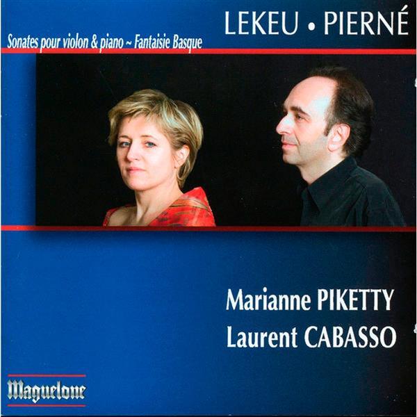 Lekeu - Pierné : Sonate pour violon & piano, Fantaisie basque
