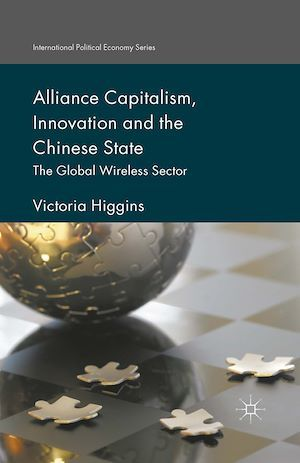 Alliance Capitalism, Innovation and the Chinese State