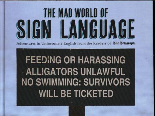 THE MAD WORLD OF SIGN LANGUAGE