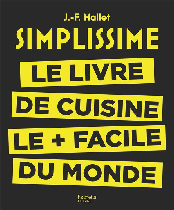 Simplissime ; le livre de cuisine le + facile du monde