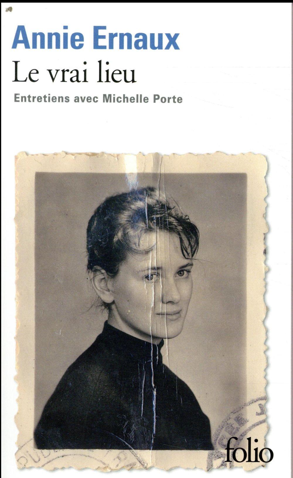 Le vrai lieu ; entretiens avec Michelle Porte