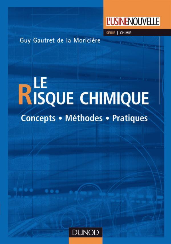 Le Risque Chimique ; Concepts, Methodes, Pratiques