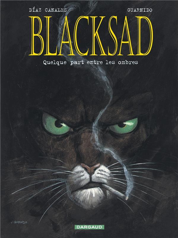 BLACKSAD  -  BLACKSAD T.1  -  QUELQUEPART ENTRE LES OMBRES DIAZ CANALES/GUARNID