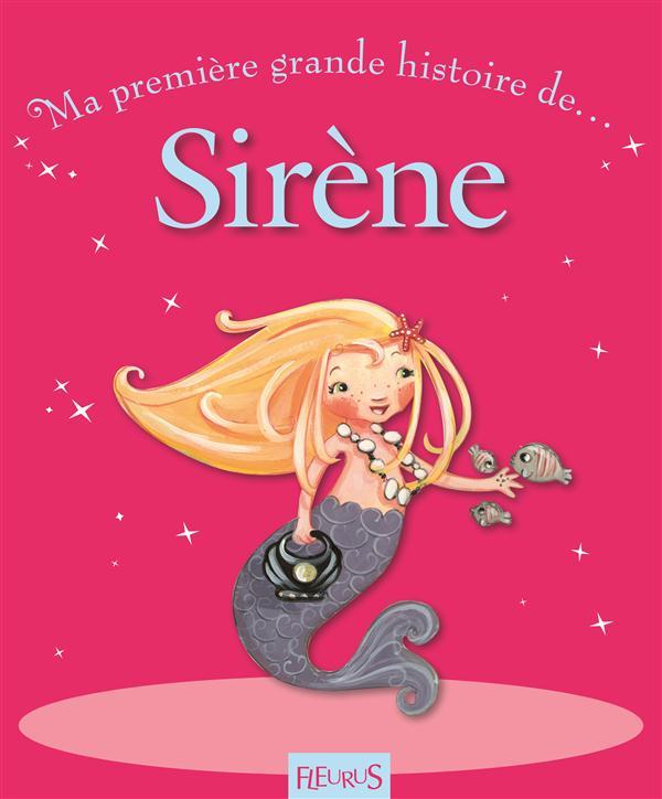 MA TOUTE PREMIERE GRANDE HISTOIRE DE... ; sirène