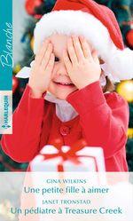 Vente Livre Numérique : Une petite fille à aimer - Un pédiatre à Treasure Creek  - Gina Wilkins - Janet Tronstad
