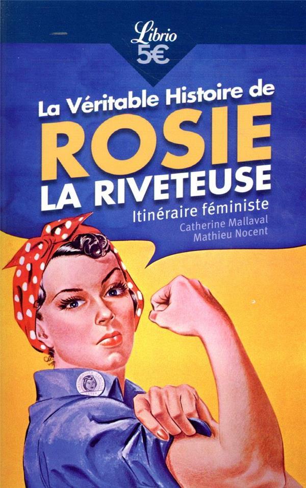 La véritable histoire de Rosie la riveteuse ; itineraire feministe