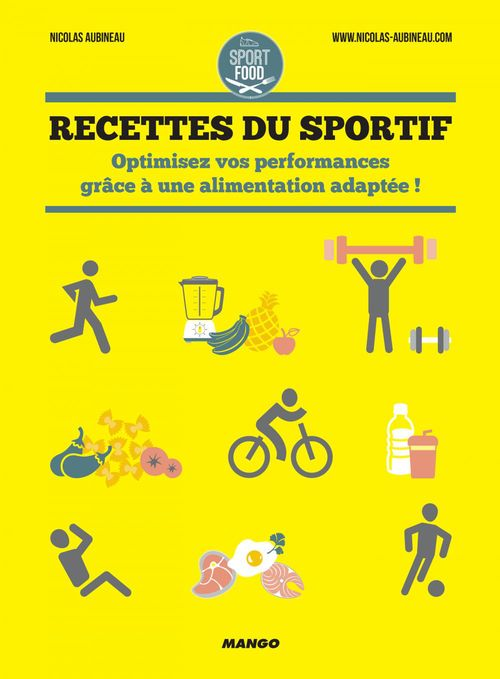 Recettes du sportif ; optimisez vos performances grâce à une alimentation adaptée !