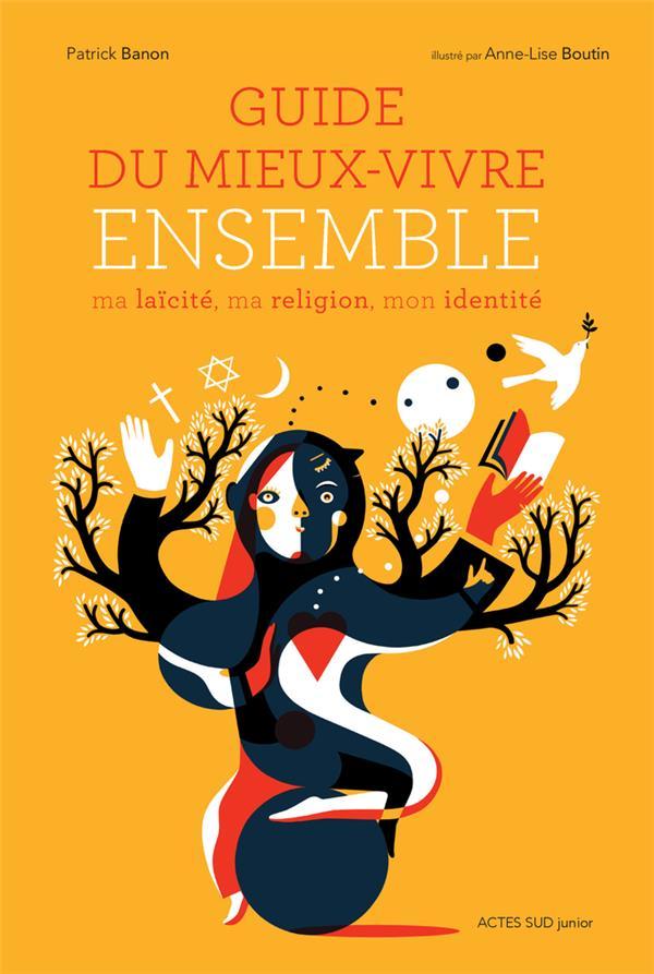 GUIDE DU MIEUX-VIVRE ENSEMBLE - MA LAICITE, MA RELIGION, MON IDENTITE