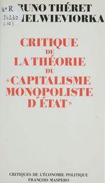 Vente Livre Numérique : Critique de la théorie du «Capitalisme monopoliste d'État»  - Bruno, Théret, - Michel WIEVIORKA