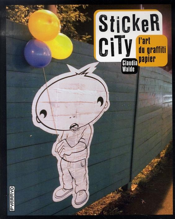 Sticker City ; L'Art Du Graffiti Papier