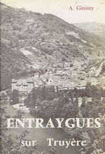 Histoire d'Entraygues-sur-Truyère  - A. Ginisty