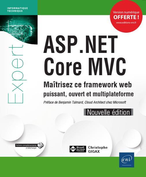ASP.NET Core MVC ; maîtrisez ce framework web puissant, ouvert et multiplateforme