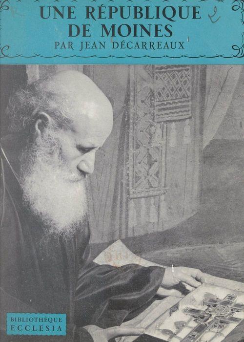 Une république de moines  - Jean Decarreaux