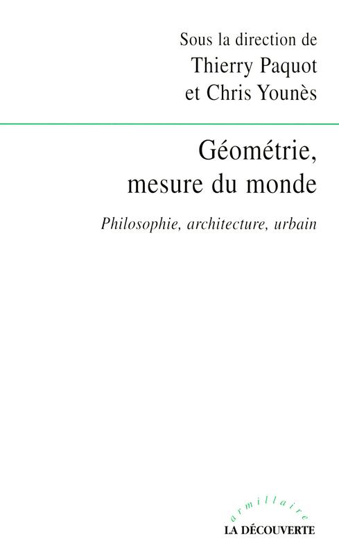 Géometrie, mesure du monde ; philosophie, architecture, urbain