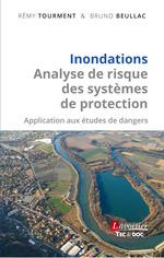 Inondations - Analyse de risque des systèmes de protection  - Rémy Tourment - Bruno Beullac