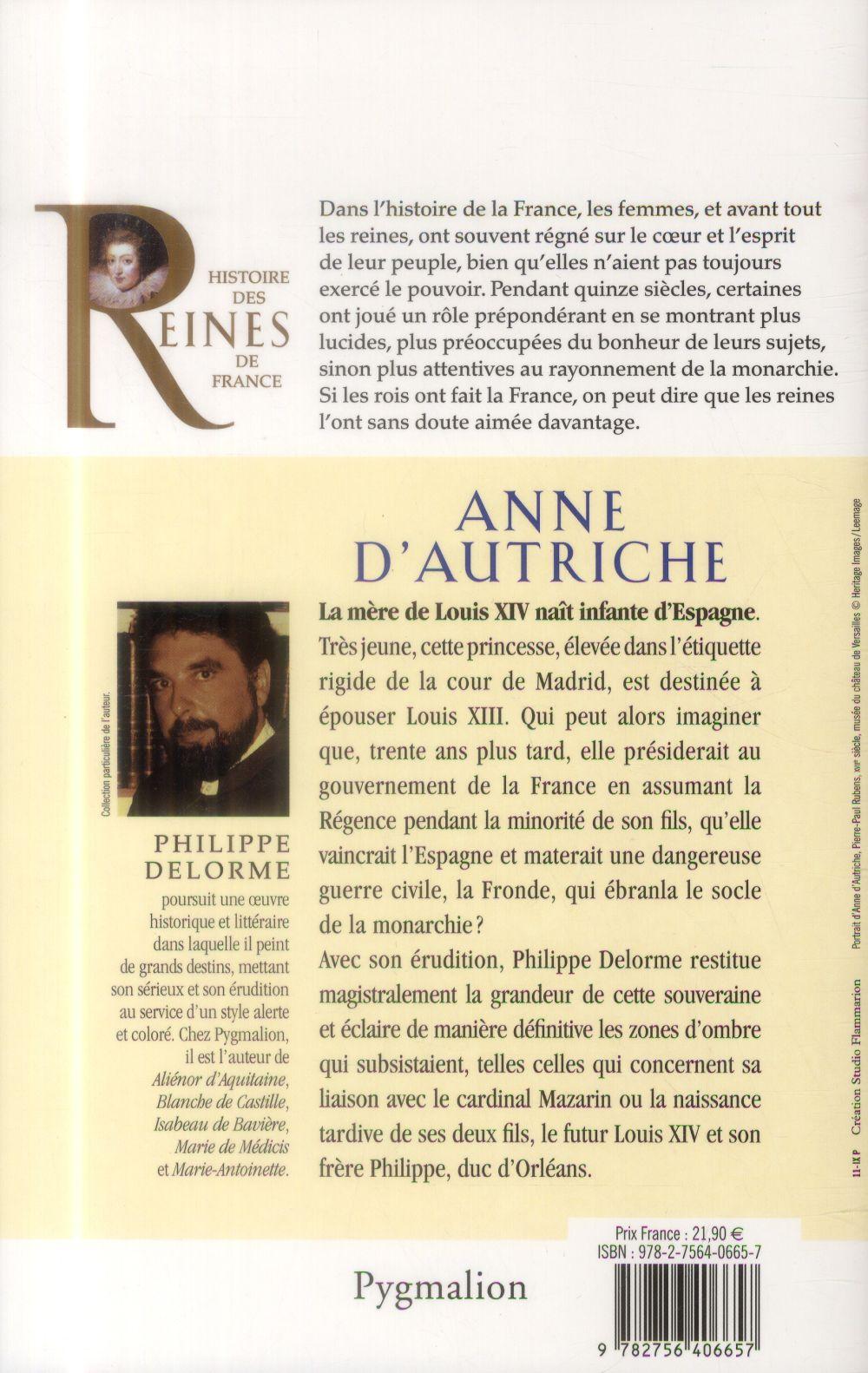 Anne d'Autrice, épouse de Louis XIII ; histoire des reines de France