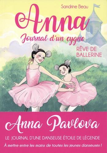 Anna ;  journal d'un cygne T.6 ; rêve de ballerine