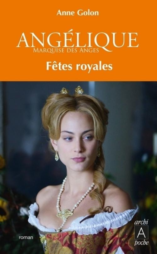 Angélique ; fêtes royales