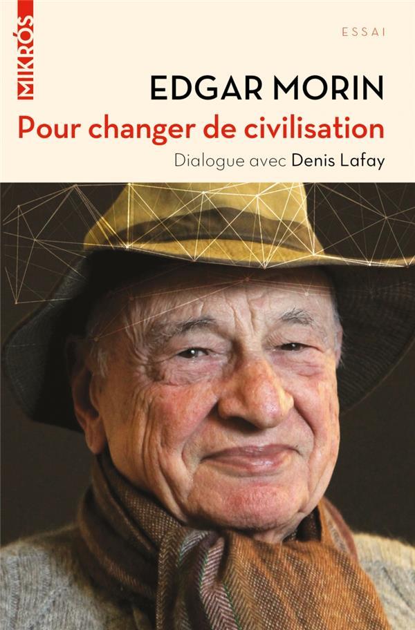 Pour Changer De Civilisation ; Dialogue Avec Denis Lafay