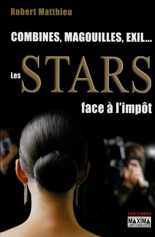 Combines, magouilles, exil... les stars face à l'impôt
