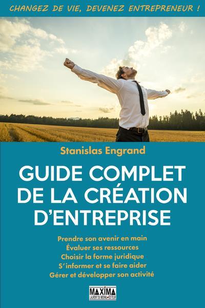 le grand guide pratique pour créer son entreprise