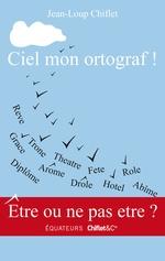 Vente Livre Numérique : Ciel mon ortograf !  - Jean-Loup Chiflet