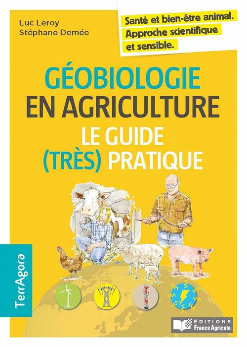 Géobiologie et agriculture, le guide (très) pratique