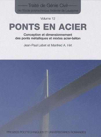 Ponts En Acier. Conception Et Dimensionnement Des Ponts Metalliques Et Mixtes Acier-Beton. V12 Trait