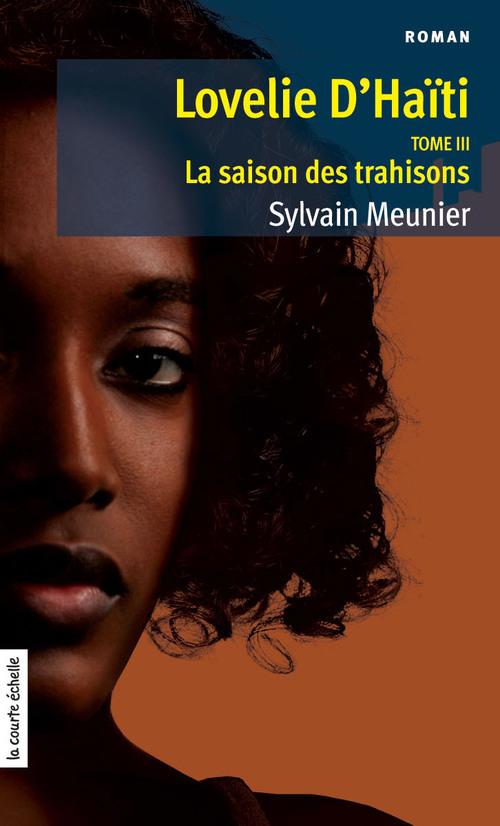 Lovelie d'Haïti t.3 ; la saison des trahisons
