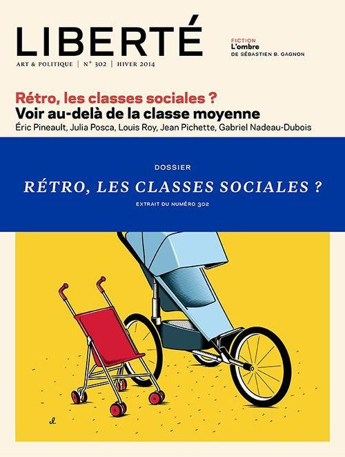 Liberté 302 - Dossier - Rétro, les classes sociales?