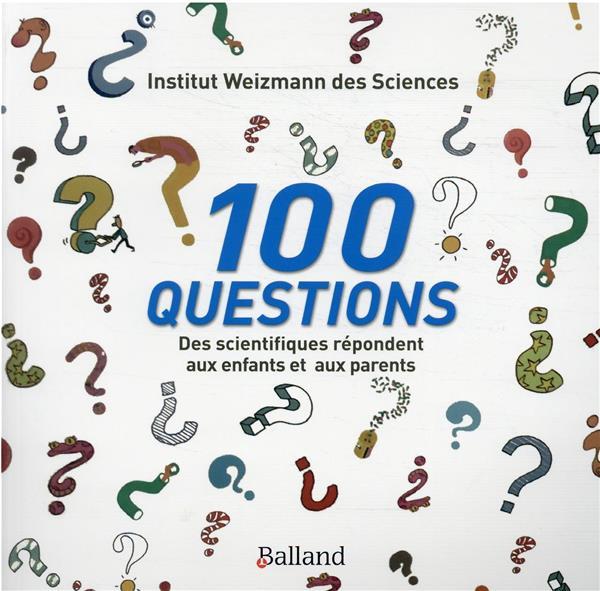 100 questions ; des scientifiques répondent aux enfants