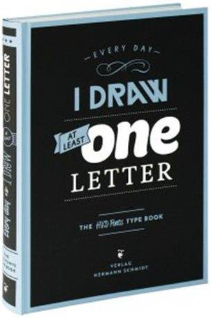Every day I draw at least one letter . the hvd fonts type book