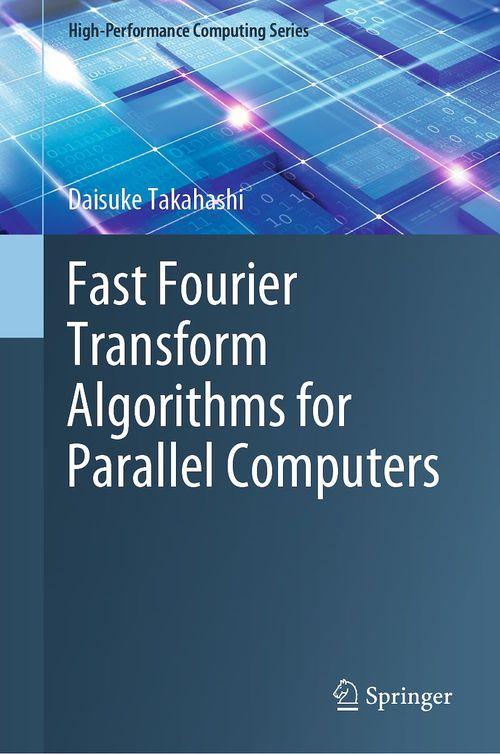 Fast Fourier Transform Algorithms for Parallel Computers