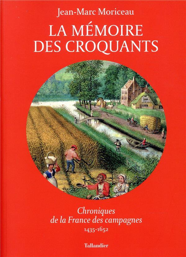 La mémoire des croquants ; chronique de la France paysanne 1435-1652