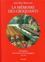 Couverture de La Memoire Des Croquants - Chroniques De La France Des Campagnes