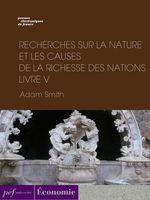 Vente Livre Numérique : Recherches sur la nature et les causes de la richesse des nations. Livre V  - Adam Smith