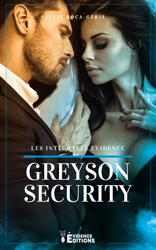 Greyson Security - L'Intégrale  - Sylvie Roca-Geris