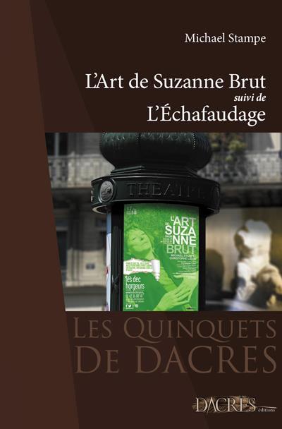 L'art de Suzanne Brut ; l'échafaudage