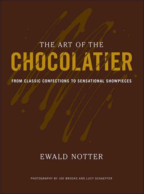 Art of the chocolatier - from classic confections to sensational showpieces