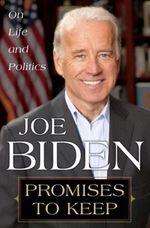 Promises to Keep  - Joe Biden