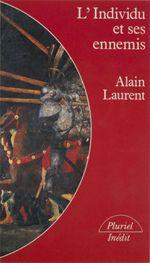 Vente Livre Numérique : L'Individu et ses ennemis  - Alain Laurent - Laurent