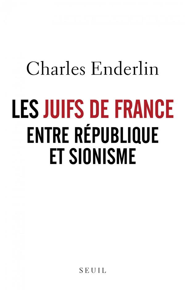 LES JUIFS DE FRANCE ENTRE REPUBLIQUE ET SIONISME