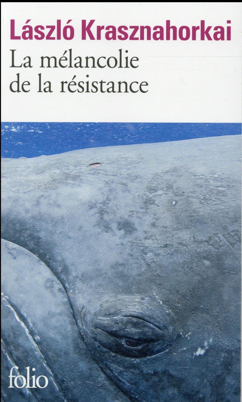 LA MELANCOLIE DE LA RESISTANCE